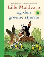 Lille Muldvarp og den grønne stjerne (Politikens børnebøger)