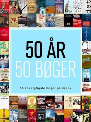 50 år - 50 bøger af Palle Weis (red.)