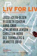 Liv for liv af Anna Grue, Elsebeth Egholm, Christian Mørk