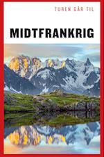 Turen går til Midtfrankrig (Politikens rejsebøger)