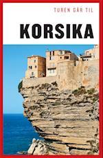 Turen går til Korsika (Politikens rejsebøger - Turen går til)