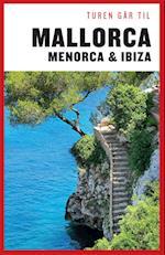 Turen går til Mallorca, Menorca & Ibiza (Politikens rejsebøger - Turen går til)
