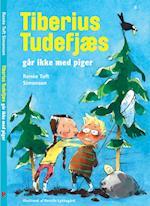 Tiberius Tudefjæs går ikke med piger (Politikens børnebøger)