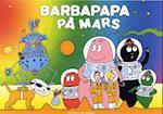 Barbapapa på Mars (Politikens børnebøger)