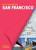 Kort og godt om San Francisco (Kort og godt om Politikens rejsebøger)