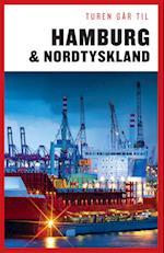 Turen går til Hamburg & Nordtyskland (Politikens rejsebøger - Turen går til)