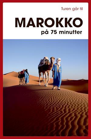 Bog, hæftet Turen går til Marokko af Malene, Carsten Fenger-Grøndahl