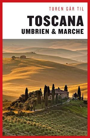 Bog, hæftet Turen går til Toscana, Umbrien & Marche af Preben Hansen
