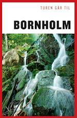 Turen går til Bornholm (Politikens rejsebøger - Turen går til)