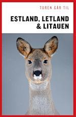 Turen går til Estland, Letland & Litauen (Politikens rejsebøger)