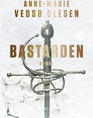 Bog, indbundet Bastarden af Anne-Marie Vedsø Olesen