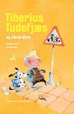 Tiberius Tudefjæs og Skrid-Elvis (Politikens børnebøger)