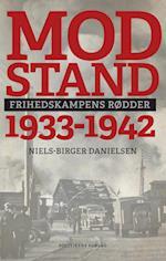 Modstand. Frihedskampens rødder af Niels-Birger Danielsen