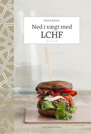 Bog, hæftet Ned i vægt med LCHF af Diana Kaiser