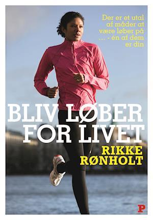 Bliv løber for livet af Rikke Rønholt