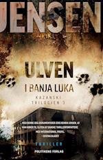 Ulven i Banja Luka (Kazanski-trilogien, nr. 3)