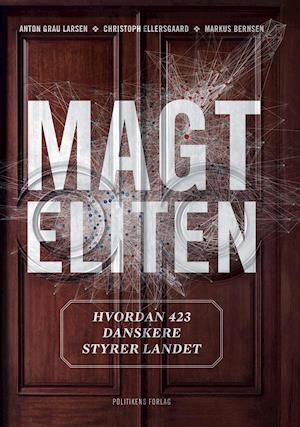 Bog, hæftet Magteliten af Markus Bernsen, Anton Grau Larsen, Christoph Ellersgaard