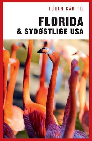 Bog, hæftet Turen går til Florida & det sydøstlige USA af Morten Scholz