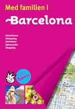 Med familien i Barcelona (Med familien i Politikens rejsebøger)