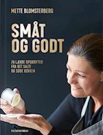 Småt og godt af Mette Blomsterberg