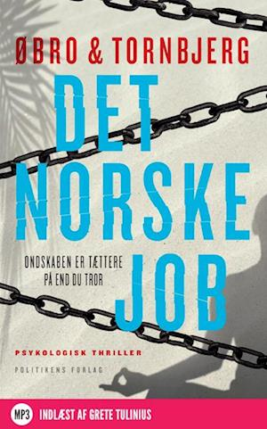 Det norske job af Øbro & Tornbjerg .