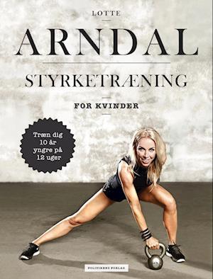 Styrketræning for kvinder af Lotte Arndal