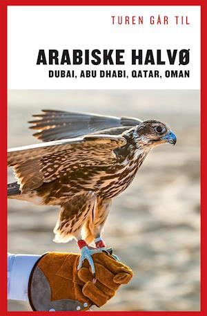 Turen går til Arabiske Halvø - Dubai, Abu Dhabi, Qatar, Oman