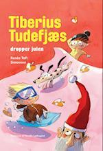 Tiberius Tudefjæs dropper julen (Politikens børnebøger)