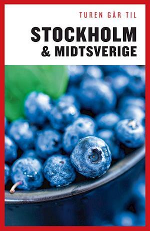 Bog, hæftet Turen går til Stockholm & Midtsverige af Didrik Tångeberg, Karina Krogh