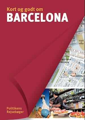 Bog, hæftet Kort og godt om Barcelona af Carole Saturno