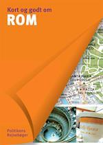 Kort og godt om Rom (Kort og godt om Politikens rejsebøger)