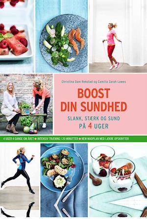 Boost din sundhed af Camilla Lawes & Christina Dam Rekstad (E-bog) - køb hos Saxo