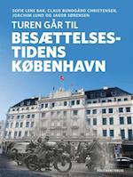 Turen går til Besættelsestidens København af Joachim Lund, Claus Bundgård Christensen, Jakob Sørensen