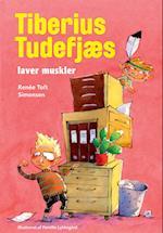 Tiberius Tudefjæs laver muskler (Tiberius bøgerne, nr. 2)
