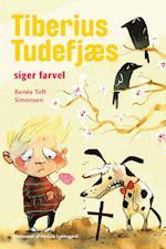 Tiberius Tudefjæs siger farvel (Politikens børnebøger)