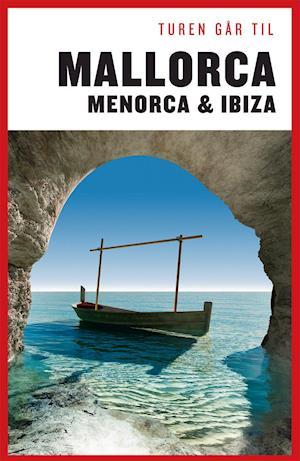 Bog, hæftet Turen går til Mallorca, Menorca & Ibiza af Jytte Flamsholt