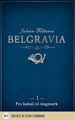 Belgravia 1 - Fra balsal til slagmark