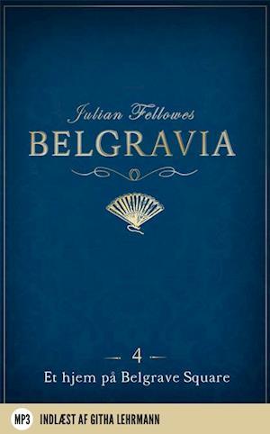 Belgravia 4 - Et hjem på Belgrave Square