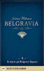 Belgravia 4 - Et hjem på Belgrave Square (nr. 4)