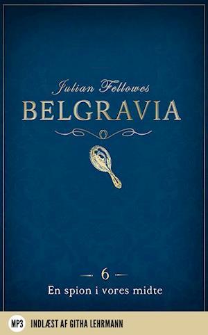 Belgravia 6 - En Spion i vores midte