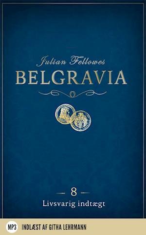 Belgravia 8 - Livsvarig indtægt