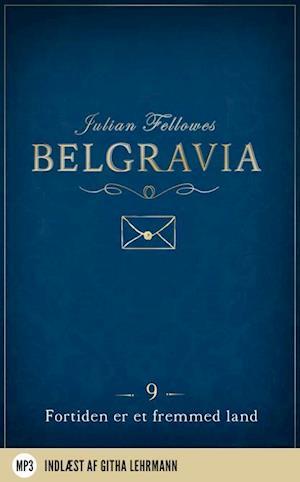 Belgravia 9 - Fortiden er et fremmed land