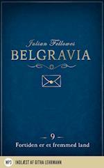 Belgravia 9 - Fortiden er et fremmed land (Belgravia, nr. 9)