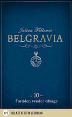 Belgravia 10 - Fortiden vender tilbage (Belgravia, nr. 10)