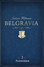 Belgravia 3 - Familiebånd (Belgravia, nr. 3)