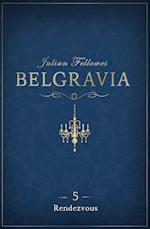 Belgravia 5 - Rendezvous (Belgravia, nr. 5)