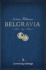 Belgravia 8 - Livsvarig indtægt (Belgravia, nr. 8)