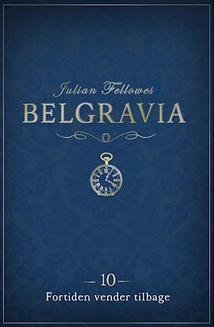 Belgravia 10 - Fortiden vender tilbage af Julian Fellowes