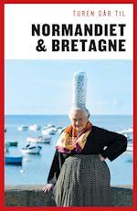 Turen går til Normandiet & Bretagne (Politikens rejsebøger)