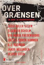 Over grænsen af Elsebeth Egholm, Søren Hammer, Jesper Stein